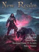 New Realm Vol. 04 No. 06 - Jill Hand, CB Droege, Brian Barr, Bennah Marie M. Eliseo, Brea Viragh