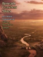 Beneath Ceaseless Skies Issue #130 - M. Bennardo, Hannah Strom-Martin, Scott H. Andrews