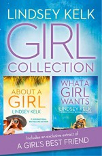 Lindsey Kelk Girl Collection: About a Girl, What a Girl Wants (Tess Brookes Series) - Lindsey Kelk