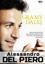 Gramy dalej - Alessandro Del Piero