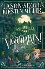 Nightmares! The Sleepwalker Tonic - Jason Segel, Kirsten Miller, Karl Kwasny