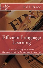 Efficient Language Learning: Goal Settting and Time Management in Language Learning - Bill Price
