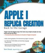 Apple I Replica Creation: Back to the Garage - Tom Owad, Steve Wozniak
