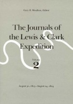 The Journals of the Lewis and Clark Expedition, Volume 2: August 30, 1803-August 24, 1804 - Meriwether Lewis, William Clark, Gary E. Moulton