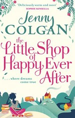 The Little Shop of Happy Ever After - Jenny Colgan