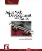 Agile Web Development with Rails: A Pragmatic Guide - Dave Thomas, David Heinemeier Hansson, Leon Breedt, Mike Clark, Thomas Fuchs, Andrea Schwarz