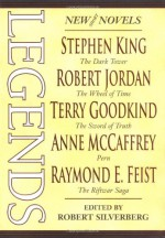 Legends - Anne McCaffrey, Orson Scott Card, Ursula K. Le Guin, Terry Pratchett, Terry Goodkind, Robert Silverberg, Robert Jordan, Tad Williams, Raymond E. Feist, Stephen King, George R.R. Martin