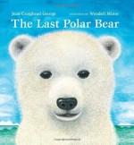 The Last Polar Bear - Jean Craighead George, Wendell Minor