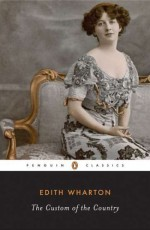 The Custom of the Country - Edith Wharton, Linda Wagner-Martin