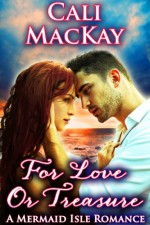 For Love Or Treasure - Cali MacKay