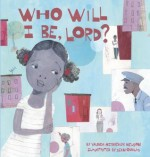 Who Will I Be, Lord? - Vaunda Micheaux Nelson, Sean Qualls