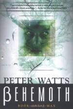 Behemoth: β-Max (Rifters, #3) - Peter Watts