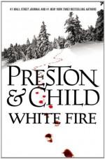 White Fire - Douglas Preston, Lincoln Child