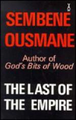 The Last of the Empire: A Senegalese Novel - Ousmane Sembène, Adrian Adams