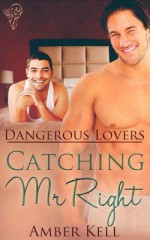 Catching Mr Right - Amber Kell