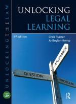 Unlocking Legal Learning, Third Edition (Unlocking the Law) - Chris Turner, Jo Boylan-Kemp