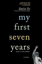 My First Seven Years (Plus a Few More) - Dario Fo, Joseph Farrell