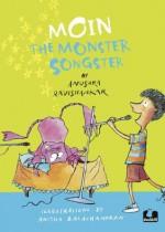 Moin The Monster Songster - Anushka Ravishankar