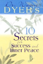10 Secrets for Success and Inner Peace (Puffy Books) - Wayne W. Dyer