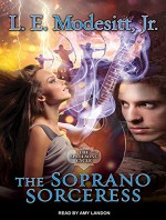 The Soprano Sorceress: The First Book of the Spellsong Cycle - L. E. Modesitt Jr., Amy Landon