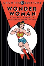 Wonder Woman Archives, Vol. 4 - William Moulton Marston, Harry G. Peter, Maggie Thompson