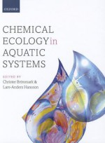 Chemical Ecology in Aquatic Systems - Christer Bronmark, Lars-Anders Hansson