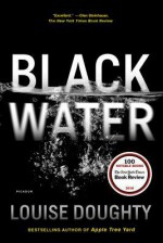 Black Water: A Novel - Louise Doughty
