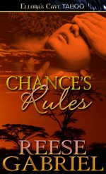 Chance's Rules - Reese Gabriel