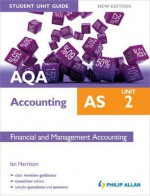 Aqa as Accounting Unit 2, . Financial and Management Accounting - Ian Harrison