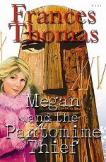 Megan And The Pantomime Thief - Frances Thomas