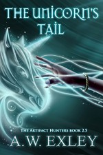 The Unicorn's Tail (The Artifact Hunters) - A.W. Exley