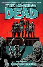 The Walking Dead Volume 22: A New Beginning - Stefano Gaudiano, Cliff Rathburn, Charlie Adlard, Robert Kirkman
