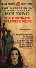 The Obstinate Murderer - Elisabeth Sanxay Holding