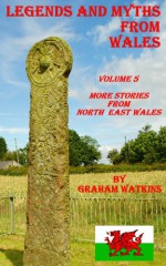 Legends and Myths From Wales - North-eastern Wales - Graham Watkins