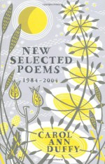 New Selected Poems - Carol Ann Duffy