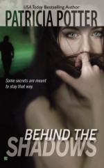 Behind the Shadows - Patricia Potter