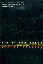 The Yellow Arrow - Victor Pelevin, Andrew Bromfield
