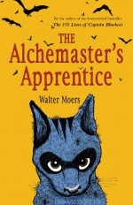 The Alchemaster's Apprentice (Zamonia, #5) - Walter Moers, John Brownjohn
