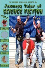 Sciencey Tales of Science Fiction - Brian Koscienski, Chris Pisano, Jeff Young