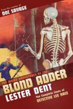 The Weird Adventures Of The Blond Adder - Lester Dent, Matthew Moring, Will Murray