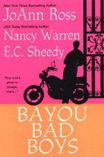 "Bayou Bad Boys: WITH ""Cajun Heat"" AND ""You Give Me Fever"" AND ""In (Bad Boys Anthologies) - Nancy Warren, E.C. Sheedy"