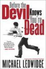 Before the Devil Knows You're Dead - Michael Ledwidge