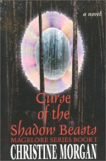 Curse of the Shadow Beasts - Christine Morgan
