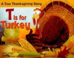 T Is for Turkey - Tanya Lee Stone, Gerald Kelley