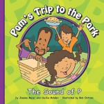 Pam's Trip to the Park: The Sound of P - Joanne Meier, Bob Ostrom