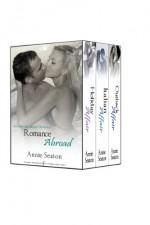 The Romance Abroad Bundle - Annie Seaton