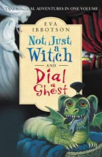 Eva Ibbotson 2-in-1: Not Just a Witch & Dial a Ghost - Eva Ibbotson