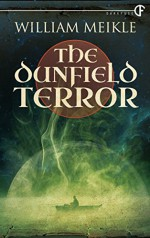 The Dunfield Terror - William Meikle