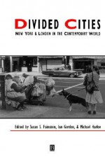 Divided Cities: New York and London in the Contemporary World - Susan S. Fainstein, Ian Gordon, Michael Harloe