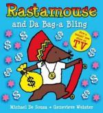 Rastamouse and Da Bag a Bling. Genevieve Webster - Genevieve Webster